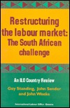 Restructuring the Labour Market: The South African Challenge