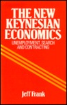 The New Keynesian Economics: Unemployment, Search, and Contracting