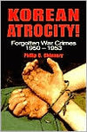 Korean Atrocity!: Forgotten War Crimes, 1950-1953