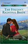 The Italian's Rightful Bride (Harlequin Romance, No. 3855)