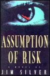 Assumption of Risk by Jim  Silver