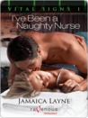 I've been a Naughty Nurse (Vital Signs, #1)