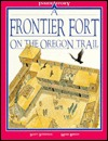 A Frontier Fort on the Oregon Trail by Scott Steedman