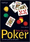 How to Play Poker: And Other Gambling Card Games