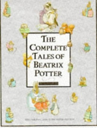The Complete Tales of Beatrix Potter: The Original and Authorized Edition Illustrated