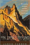 On Zion's Mount: Mormons, Indians, and the American Landscape