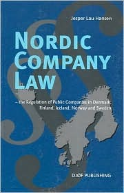 Nordic Company Law: The Regulation of Public Companies in Denmark, Finland, Iceland, Norway and Sweden  by  Jesper Lau Hansen