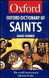 The Oxford Dictionary of Saints by David Hugh Farmer