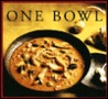 One Bowl: One-Dish Meals from Around the World
