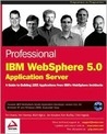 Professional IBM Websphere 5.0 Application Server [With CDROM]