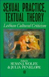 Sexual Practice/Textual Theory: Lesbian Cultural Criticism