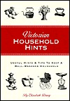 Victorian Household Hints by Elizabeth Drury