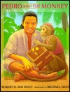 Pedro And The Monkey by Robert D. San Souci