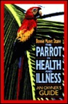 The Parrot in Health and Illness: An Owner's Guide