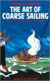 The Art of Coarse Sailing by Michael Frederick Green