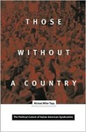 Those Without A Country: The Political Culture of Italian American Syndicalists