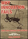 Why Innovation Fails: Hard-Won Lessons for Business