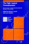 The Fight Against Unemployment: Macroeconomic Analysis from the Centre for European Policy Studies
