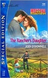 The Rancher's Daughter (Montana Mavericks) (Silhouette Special Edition #1568)