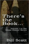 There's the Book... (Ghost Hunter, #1)