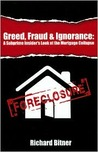 Greed, Fraud & Ignorance: A Subprime Insider's Look at the Mortgage Collapse (Mortgage Solutions)