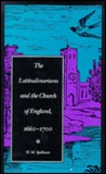 The Latitudinarians and the Church of England, 1660-1700 by W.M. Spellman
