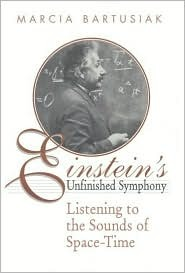 Einstein's Unfinished Symphony: Listening to the Sounds of Space-Time