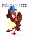 The Adventures of Pelican Pete by Frances Keiser