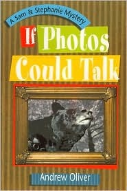 If Photos Could Talk by Andrew Oliver