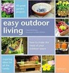 Easy Outdoor Living: 40 Great Garden Projects