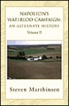 Napoleon's Waterloo Campaign: An Alternate History Vol II