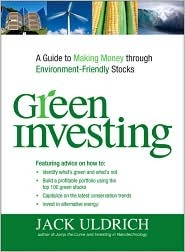 Green Investing: A Guide to Making Money Through Environment-Friendly Stocks