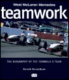 Formula One Teamwork: The Biography of the Formula 1 Team: The Biography of the Formula 1 Team