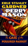 The Case of the Perjured Parrot (Perry Mason Mysteries (Fawcett Books))