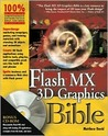 Flash MX 3D Graphics Bible [With CDROM]