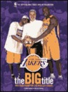 The Big Title Champion Los Angeles Lakers: The Official NBA Finals 2000 Retrospective