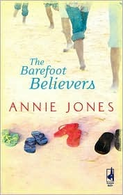 The Barefoot Believers by Annie Jones