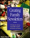 Creating Family Newsletters by Elaine Floyd