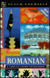 Romanian: A Complete Course for Beginners (Teach Yourself)
