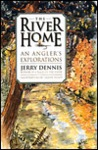 The River Home: An Angler's Explorations