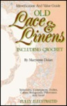 Old Lace and Linens Including Crochet: An Identification and Value Guide