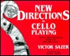 New Directions in Cello Playing by Victor Sazer