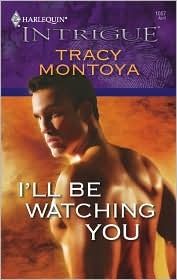 I'll Be Watching You (Harlequin Intrigue #1057)