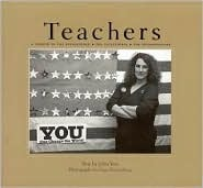 Teachers: A Tribute to the Enlightened, the Exceptional, the Extraordinary