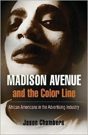 Madison Avenue and the Color Line by Jason Chambers