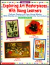 Exploring Art Masterpieces with Young Learners: Pull-Out Posters of 4 Great Works with Hands-On Activities Across the Curriculum