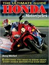 Honda Motorcycles The Ultimate Guide: Everything You Need to Know About Every Honda Motorcycle Ever Built