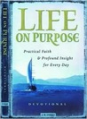 Life on Purpose Devotional: Practical Faith and Profound Insight for Every Day