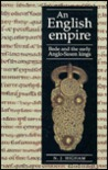 An English Empire: Bede and the Early Anglo-Saxon Kings