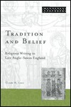 Tradition And Belief: Religious Writing in Late Anglo-Saxon England